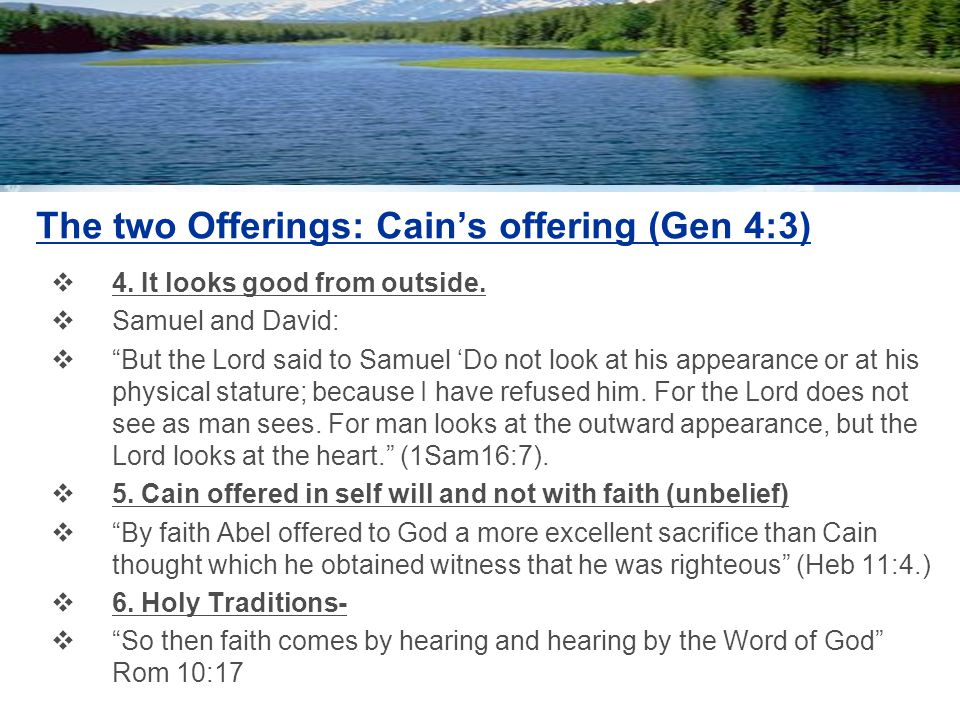 The two Offerings: Cain's offering (Gen 4:3)  4. It looks good from outside.
