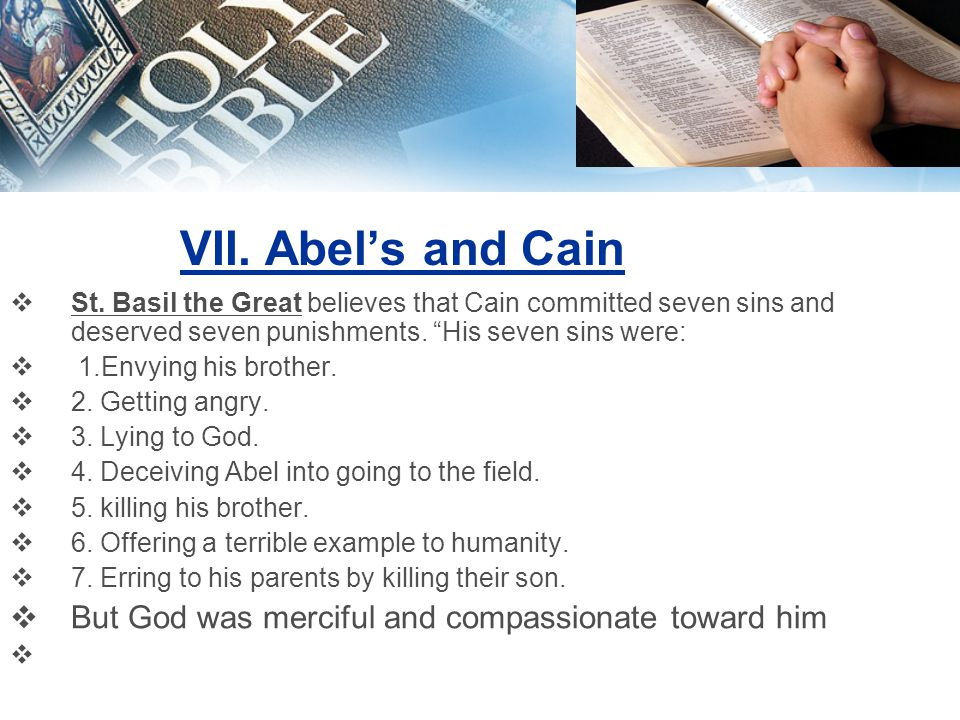 VII. Abel's and Cain  St.