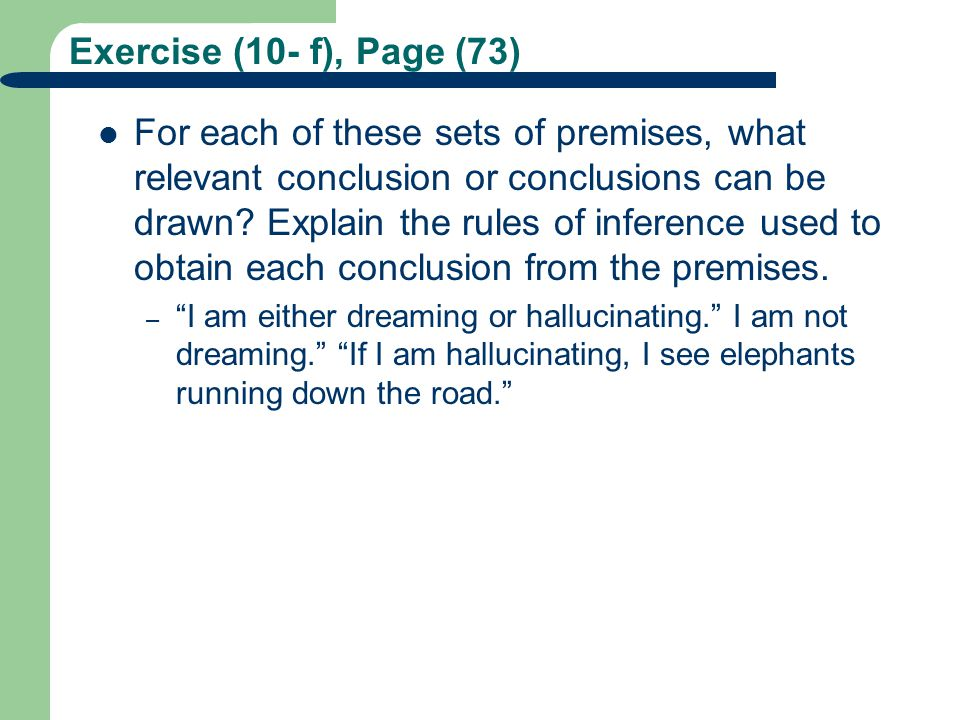 Exercise (10- f), Page (73) For each of these sets of premises, what relevant conclusion or conclusions can be drawn? Explain the rules of inference u