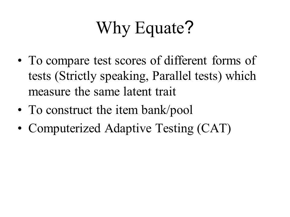 Why Equate .