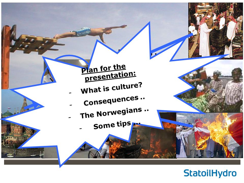 Classification: Internal Status: Draft Boarding.. Plan for the presentation: -What is culture? - Consequences.. -The Norwegians.. - Some tips...