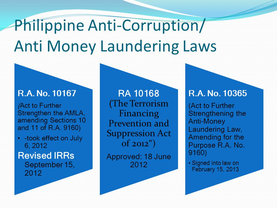 Philippine Anti-Corruption/ Anti Money Laundering Laws R.A. No. 10167 (Act to Further Strengthen the AMLA, amending Sections 10 and 11 of R.A. 9160) -
