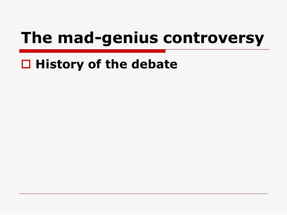 The mad-genius controversy  History of the debate