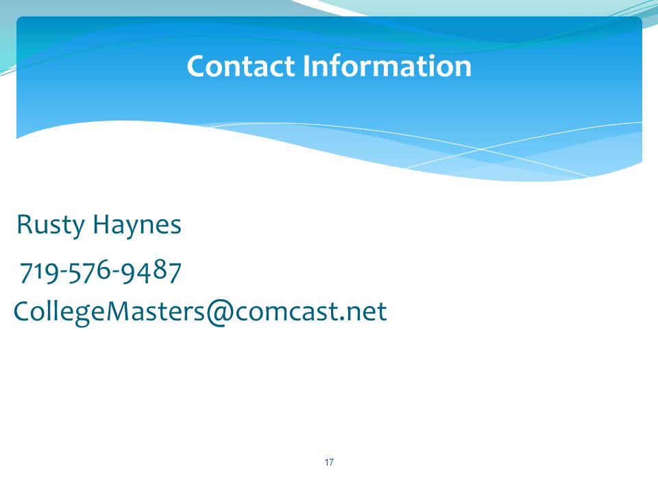 Rusty Haynes 719-576-9487 CollegeMasters@comcast.net 17 Contact Information