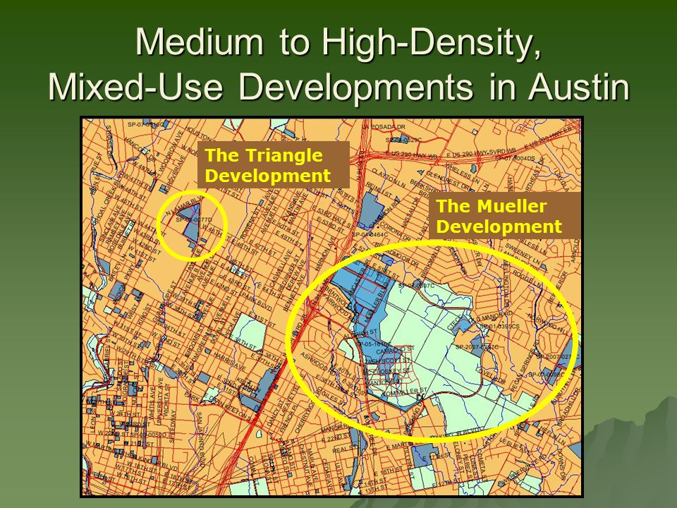 Medium to High-Density, Mixed-Use Developments in Austin The Triangle Development The Mueller Development