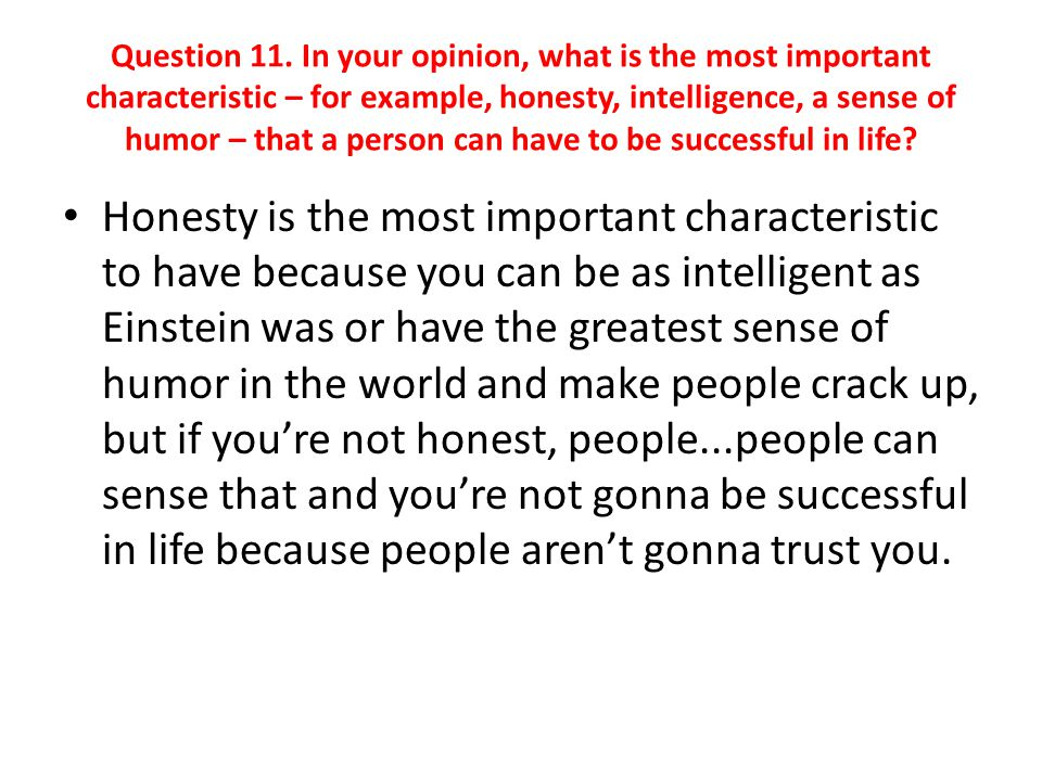 You have to have intelligence to get a job.You have to build a, be smart with your money.