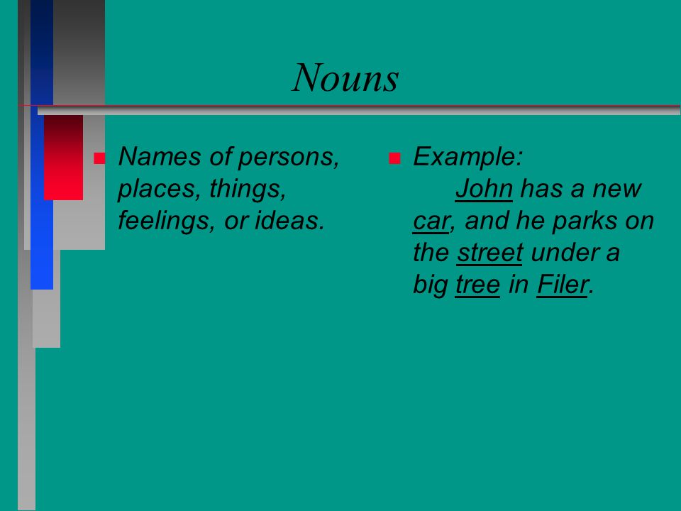Adverbs n n Describe verbs, adjectives, or other adverbs.