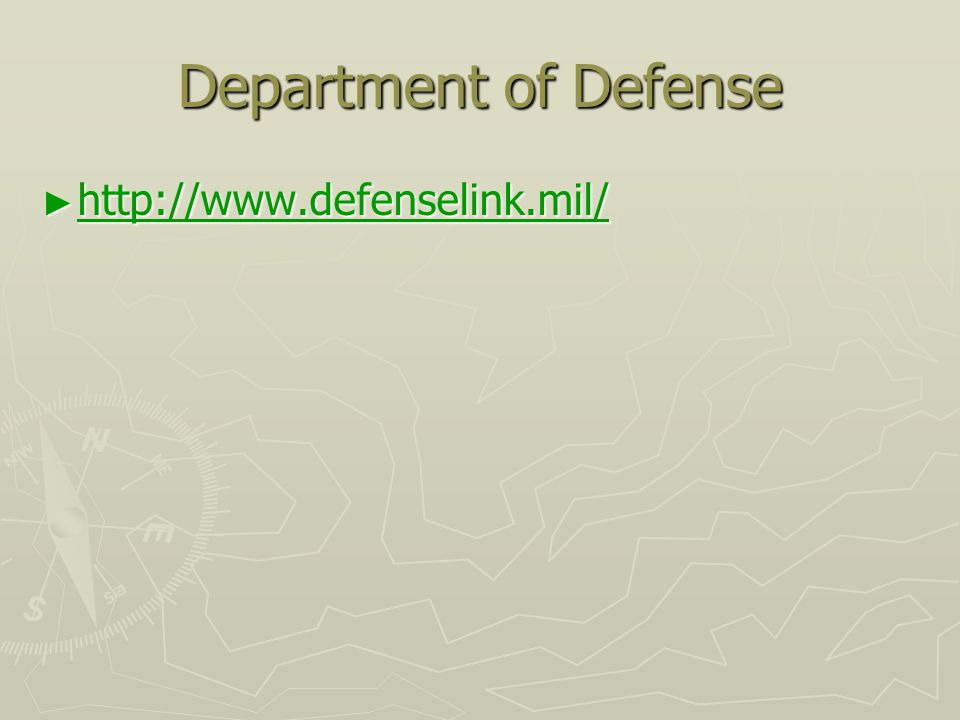 Department of Defense ► http://www.defenselink.mil/ http://www.defenselink.mil/