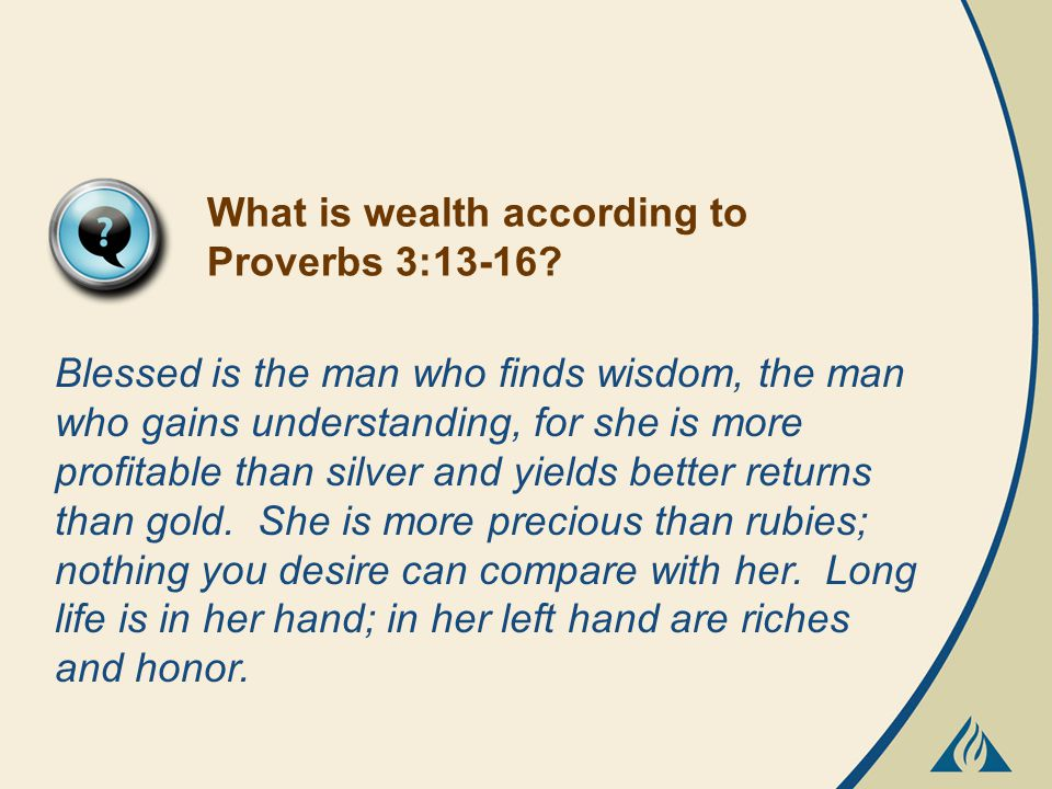 What is wealth according to Proverbs 3:13-16.