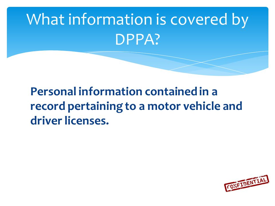 Personal information contained in a record pertaining to a motor vehicle and driver licenses.