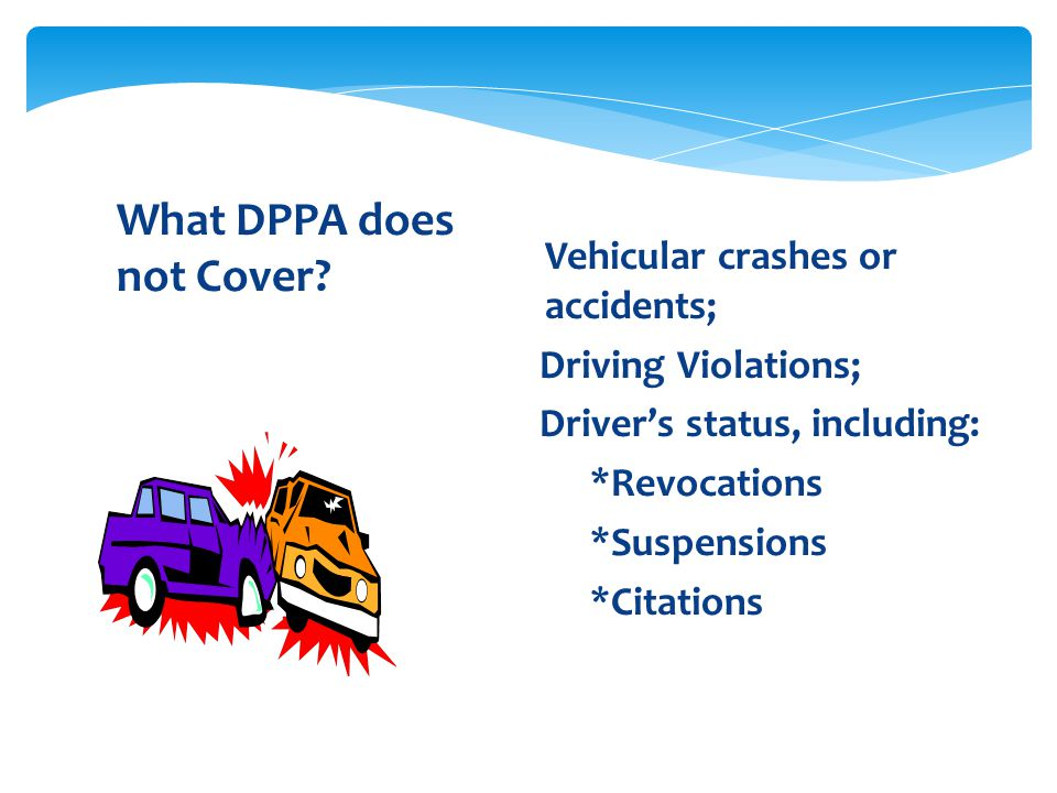 What DPPA does not Cover.
