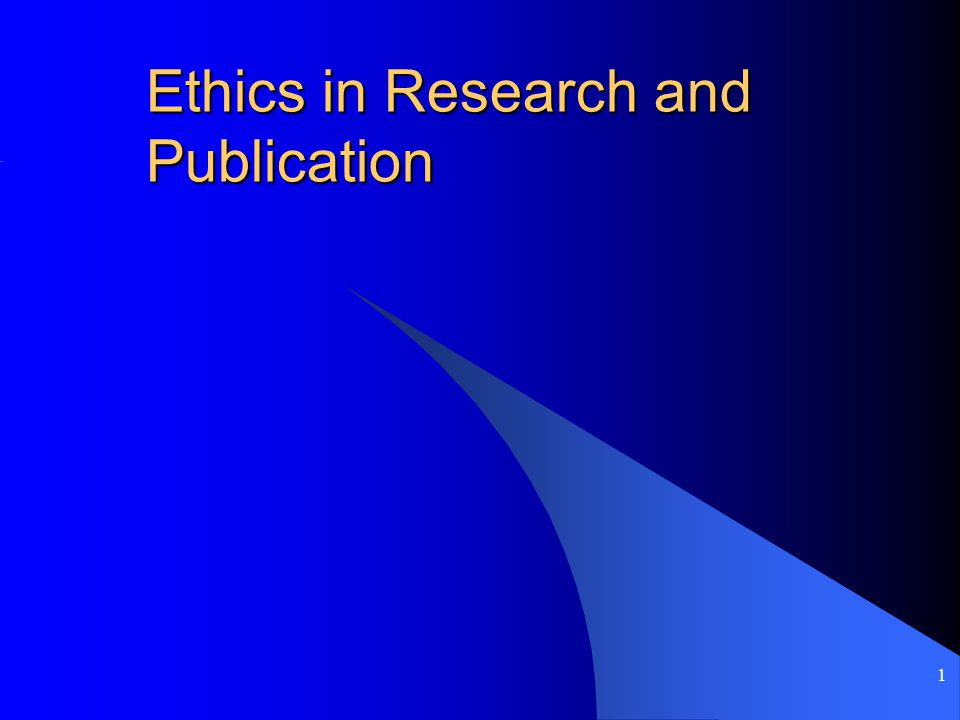 1 Ethics in Research and Publication
