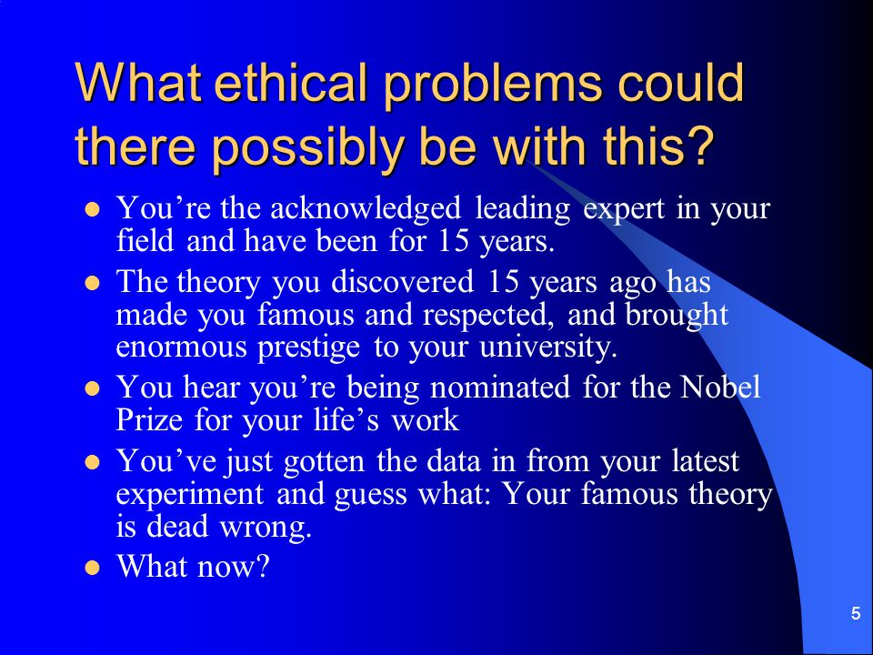 5 What ethical problems could there possibly be with this.