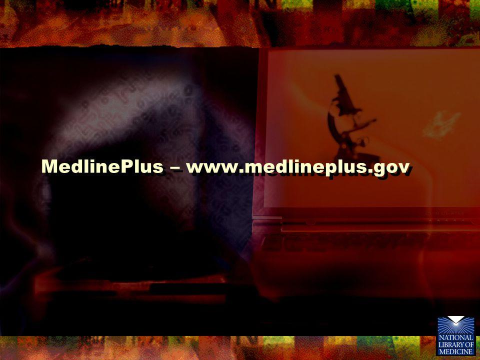 MedlinePlus – www.medlineplus.gov