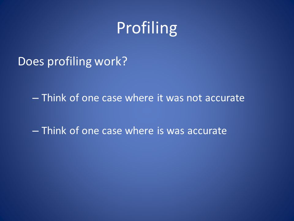 Profiling Does profiling work.