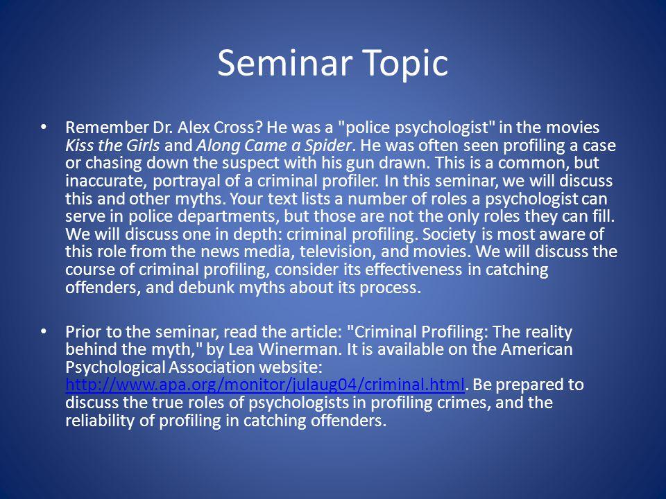 Seminar Topic Remember Dr. Alex Cross? He was a