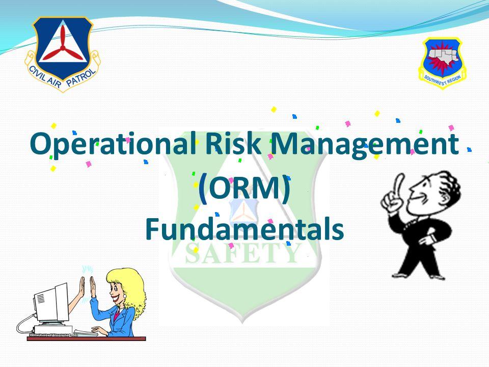 Operational Risk Management ( ORM) Fundamentals