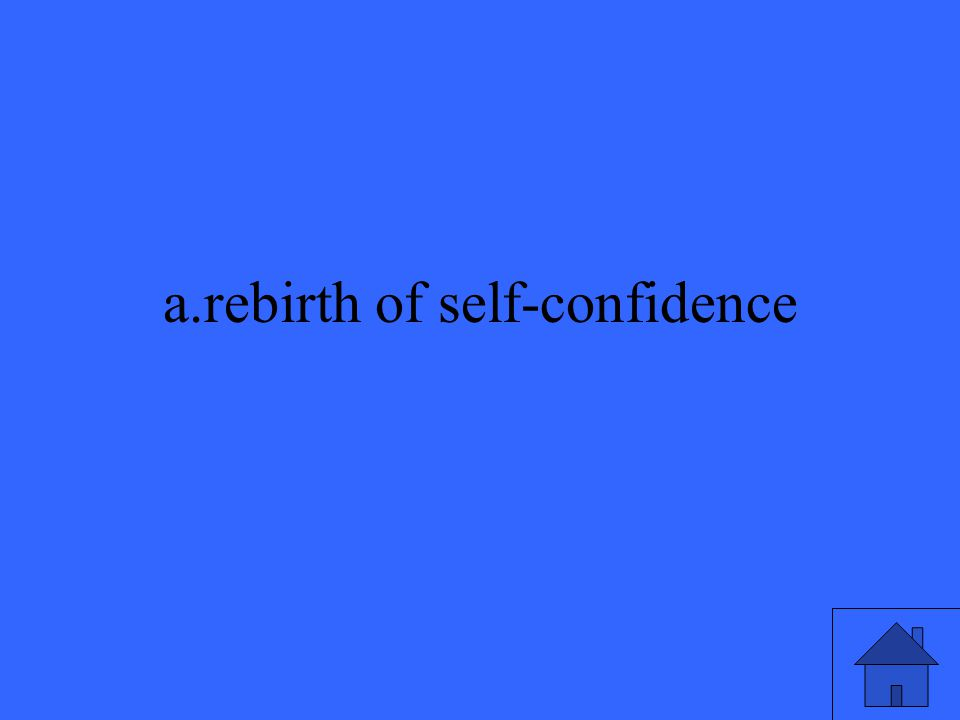 a.rebirth of self-confidence