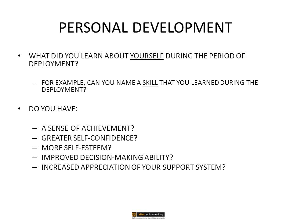 PERSONAL DEVELOPMENT WHAT DID YOU LEARN ABOUT YOURSELF DURING THE PERIOD OF DEPLOYMENT.