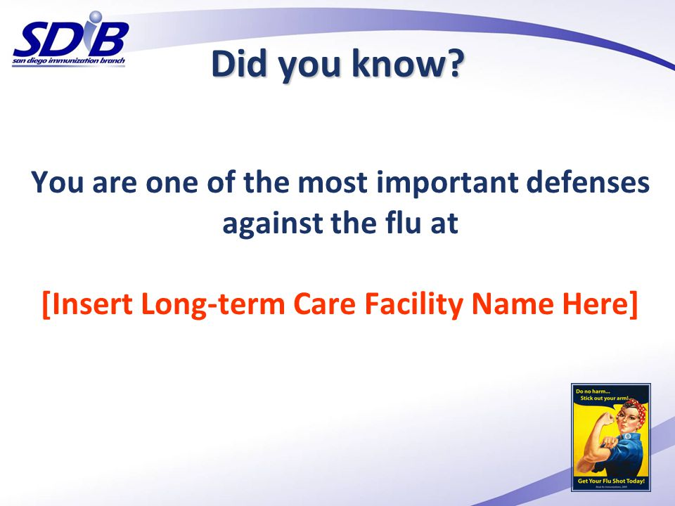 The signs and symptoms of the flu Body aches Chills Dry cough Fever Headache Sore throat Stuffy nose Fatigue Did you know?