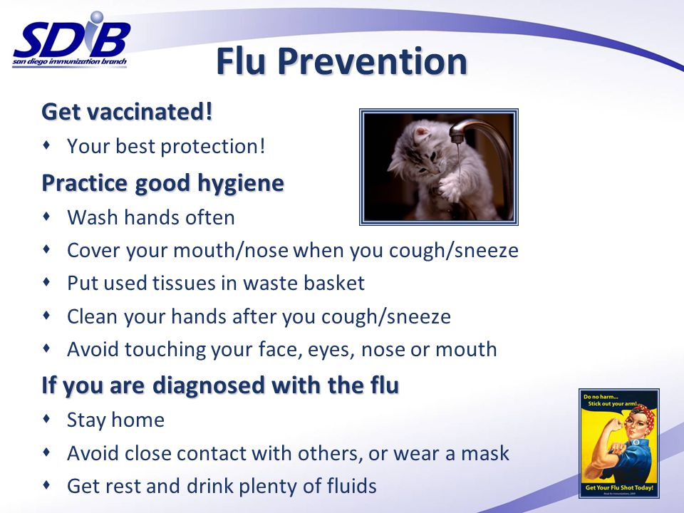 If you get the flu Stay home Call the nursing home for an update on your loved one Ask staff to inform your loved one that you are sick Did you know?
