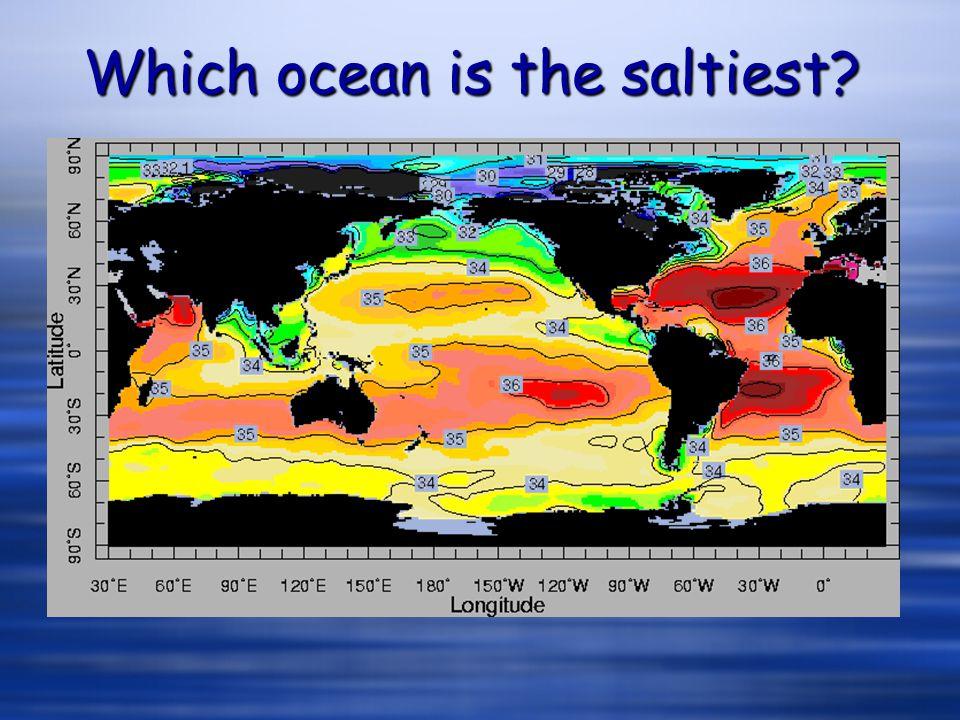 Which ocean is the saltiest?
