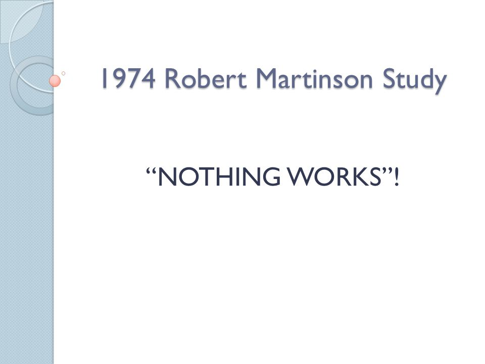"1974 Robert Martinson Study ""NOTHING WORKS""!"