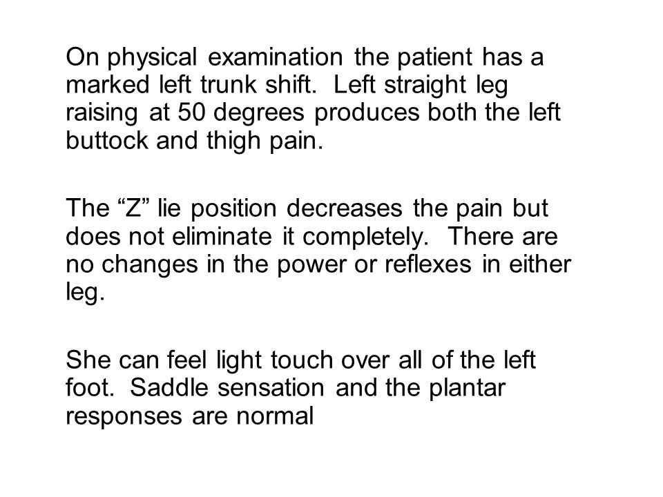 On physical examination the patient has a marked left trunk shift.