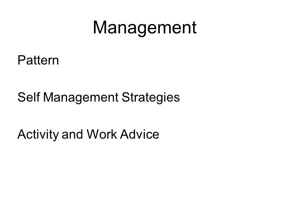 Management Pattern Self Management Strategies Activity and Work Advice