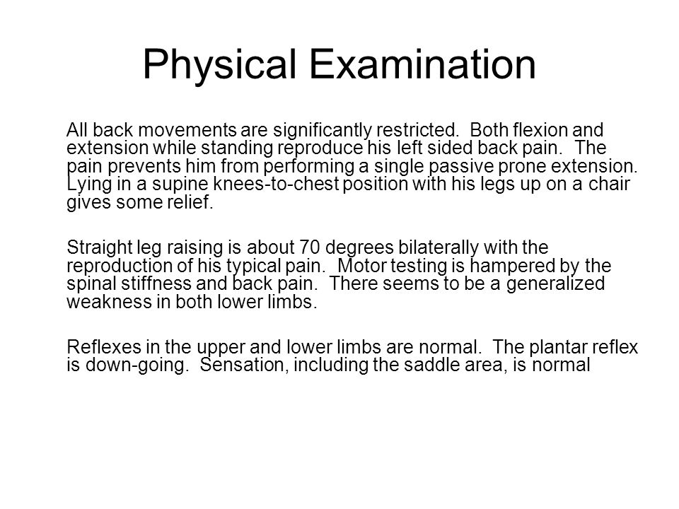 Physical Examination All back movements are significantly restricted.