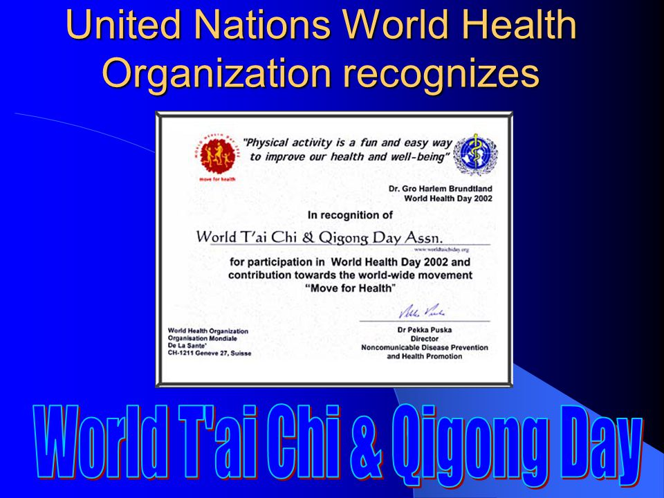 The United Nations, Governors, and Mayors began to Officially Proclaim World T'ai Chi & Qigong Day !