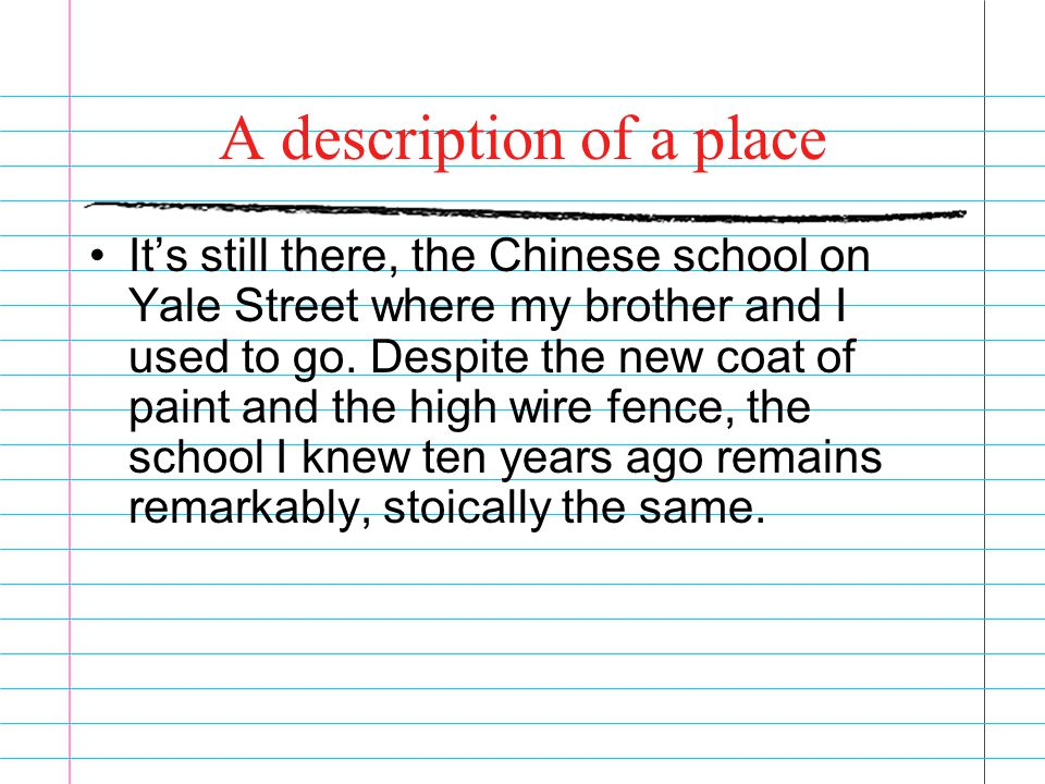 A description of a place It's still there, the Chinese school on Yale Street where my brother and I used to go.