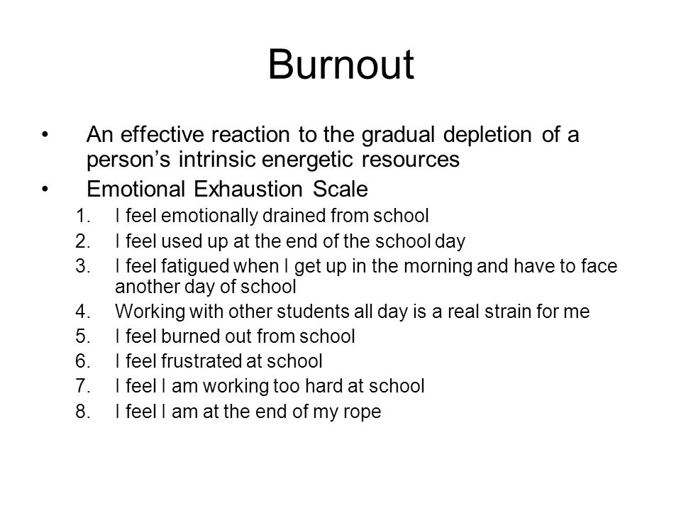 Burnout Frequency –6 point scale A few times a year, monthly, a few times a month, every week, a few times a week, every day