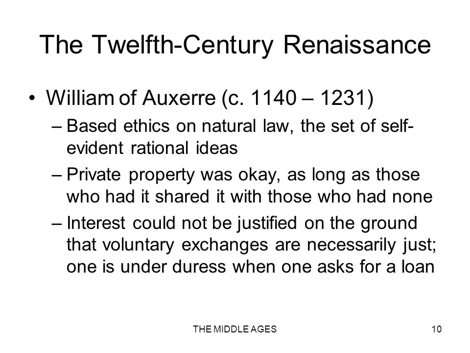 THE MIDDLE AGES10 The Twelfth-Century Renaissance William of Auxerre (c.