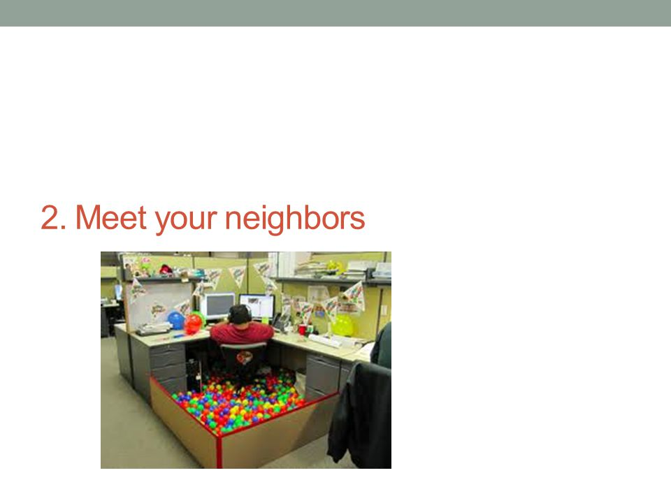 2. Meet your neighbors