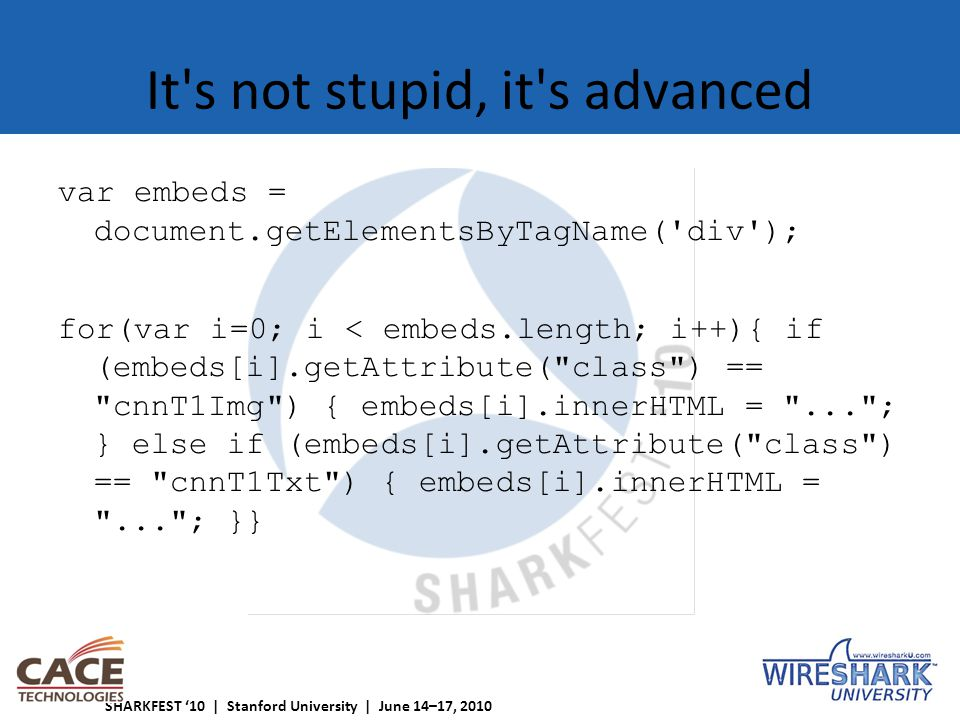 It s not stupid, it s advanced var embeds = document.getElementsByTagName( div ); for(var i=0; i < embeds.length; i++){ if (embeds[i].getAttribute( class ) == cnnT1Img ) { embeds[i].innerHTML = ... ; } else if (embeds[i].getAttribute( class ) == cnnT1Txt ) { embeds[i].innerHTML = ... ; }}