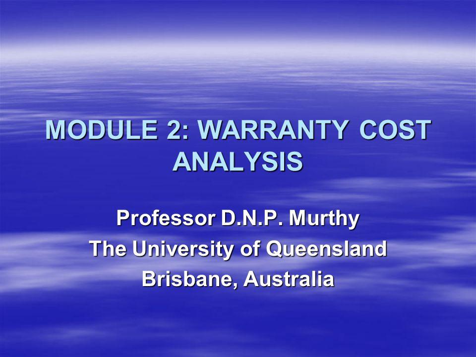 MODULE 2: WARRANTY COST ANALYSIS Professor D.N.P.