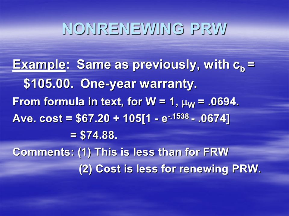 NONRENEWING PRW Example: Same as previously, with c b = $105.00.