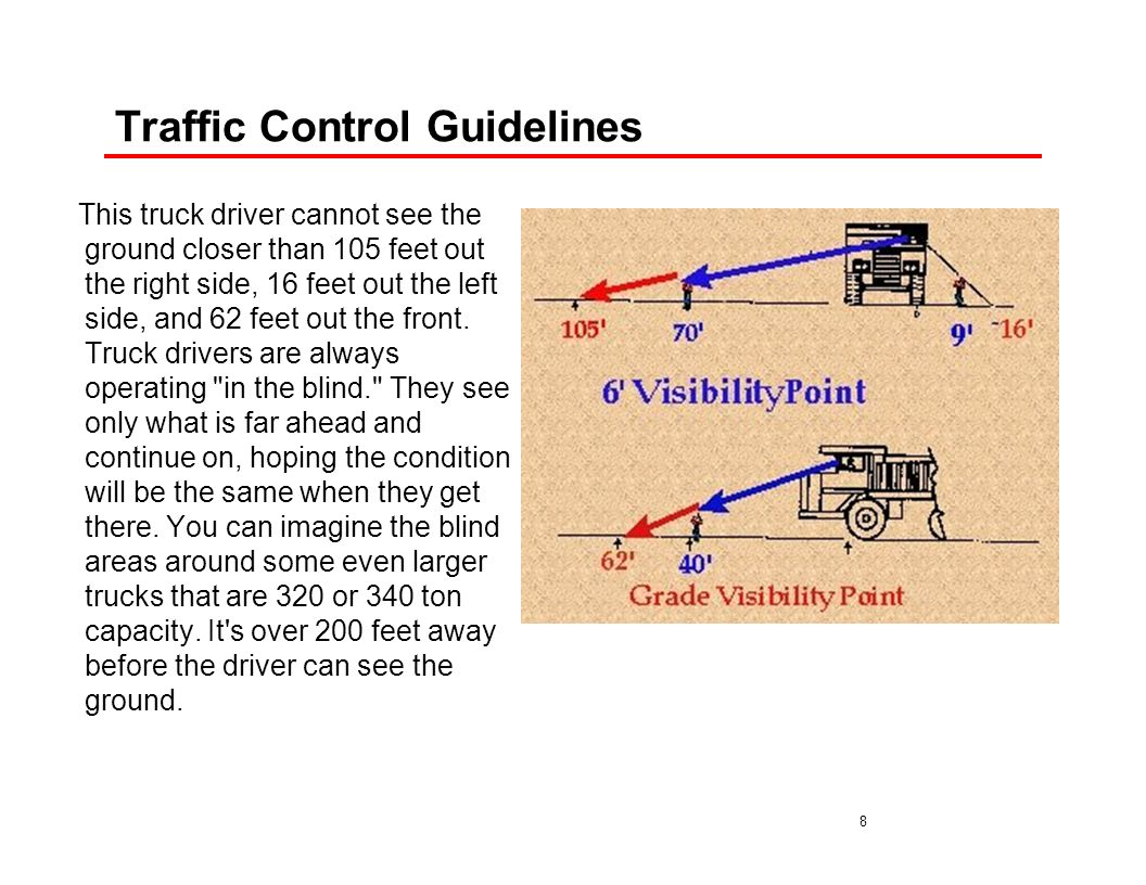 9 Traffic Control Guidelines Haulage Safety Procedures To help prevent accidents, operators/drivers need to follow all haulage safety signs and procedures in force at the mine.