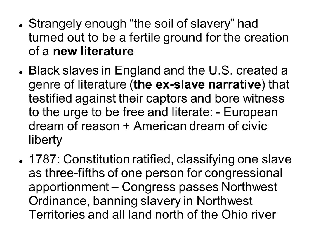 "Strangely enough ""the soil of slavery"" had turned out to be a fertile ground for the creation of a new literature Black slaves in England and the U.S."