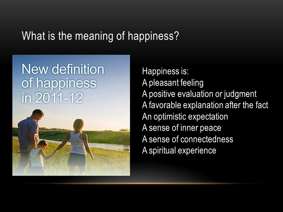 What is the meaning of happiness.