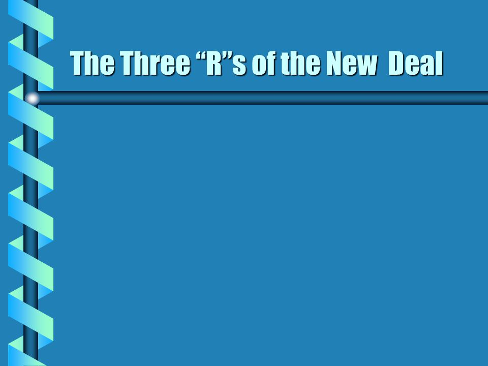 "The Three ""R""s of the New Deal"