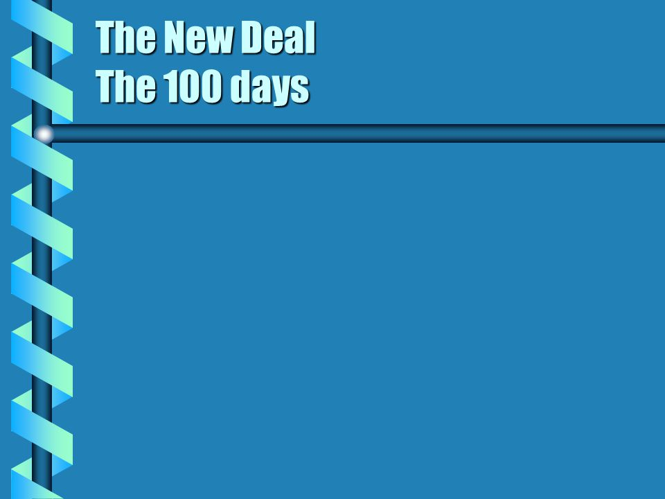 The New Deal The 100 days