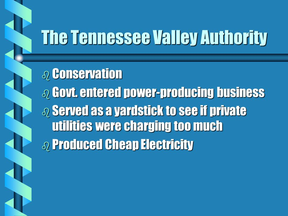The Tennessee Valley Authority b Conservation b Govt.