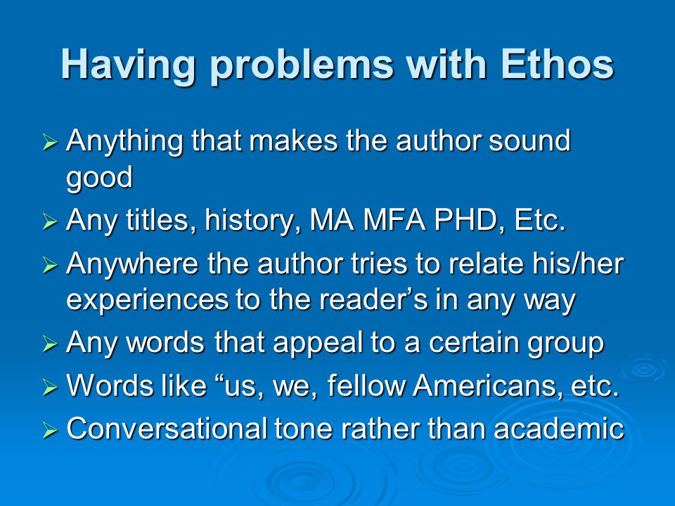 Having problems with Ethos  Anything that makes the author sound good  Any titles, history, MA MFA PHD, Etc.