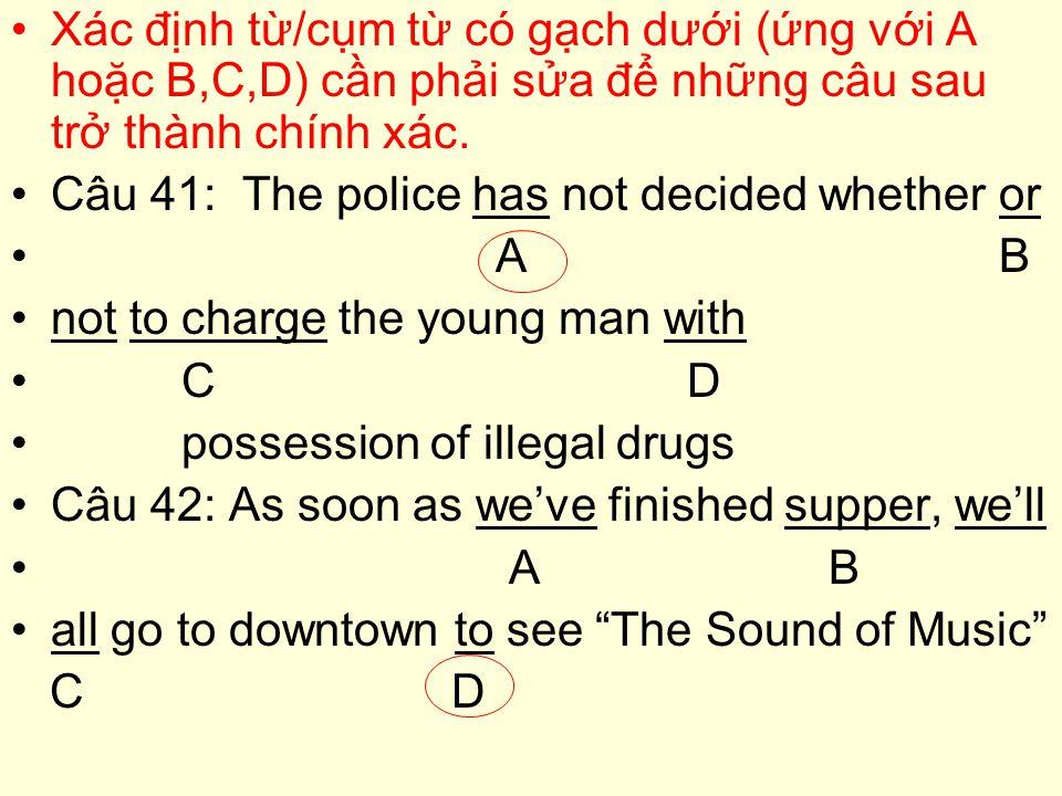 Xác định từ/cụm từ có gạch dưới (ứng với A hoặc B,C,D) cần phải sửa để những câu sau trở thành chính xác.