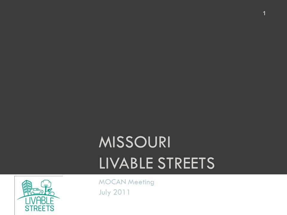 MISSOURI LIVABLE STREETS MOCAN Meeting July 2011 1
