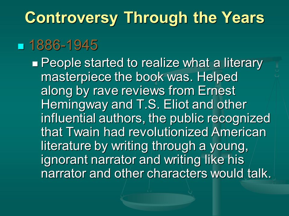 Controversy Through the Years 1886-1945 1886-1945 People started to realize what a literary masterpiece the book was.