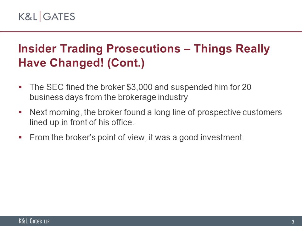 3 Insider Trading Prosecutions – Things Really Have Changed.