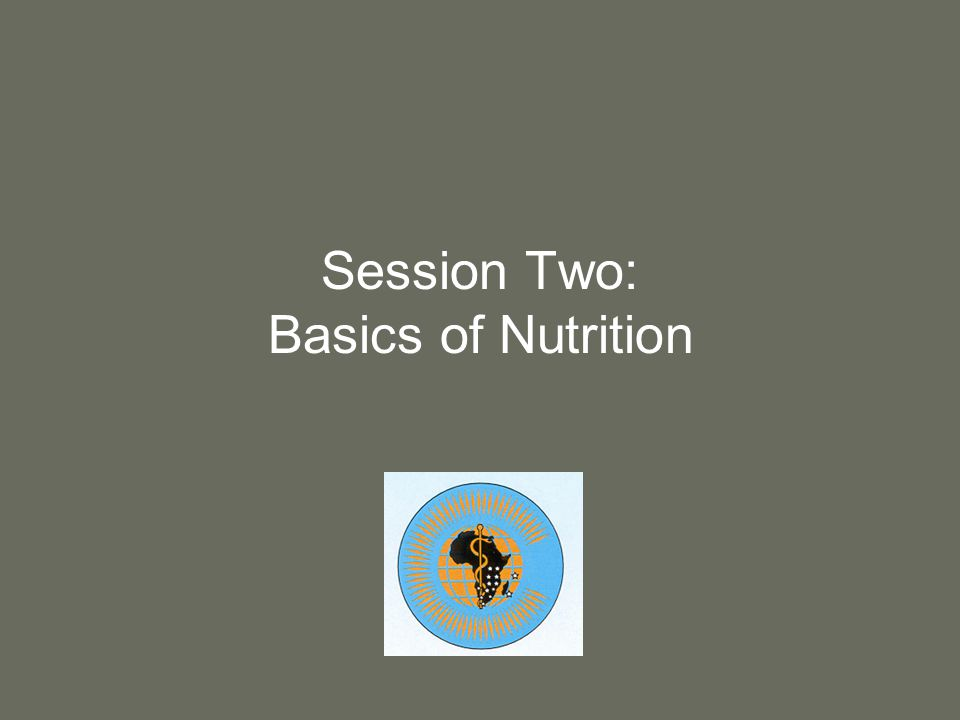 Session Two: Basics of Nutrition